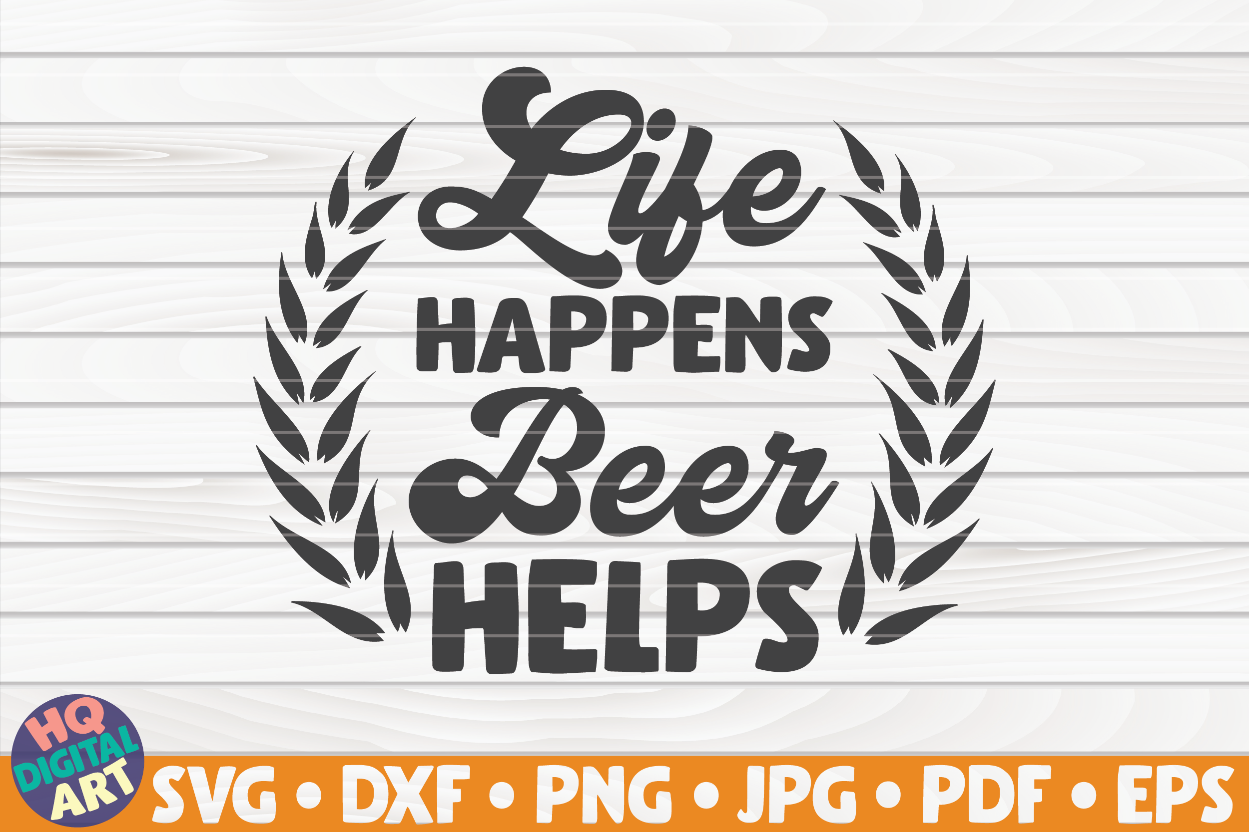 Download Free Life Happens Beer Helps Svg Beer Quote Graphic By Mihaibadea95 SVG Cut Files