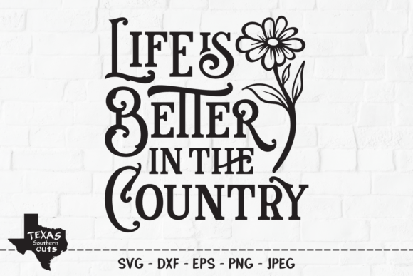 Download Free 1 Country Life Better Designs Graphics for Cricut Explore, Silhouette and other cutting machines.