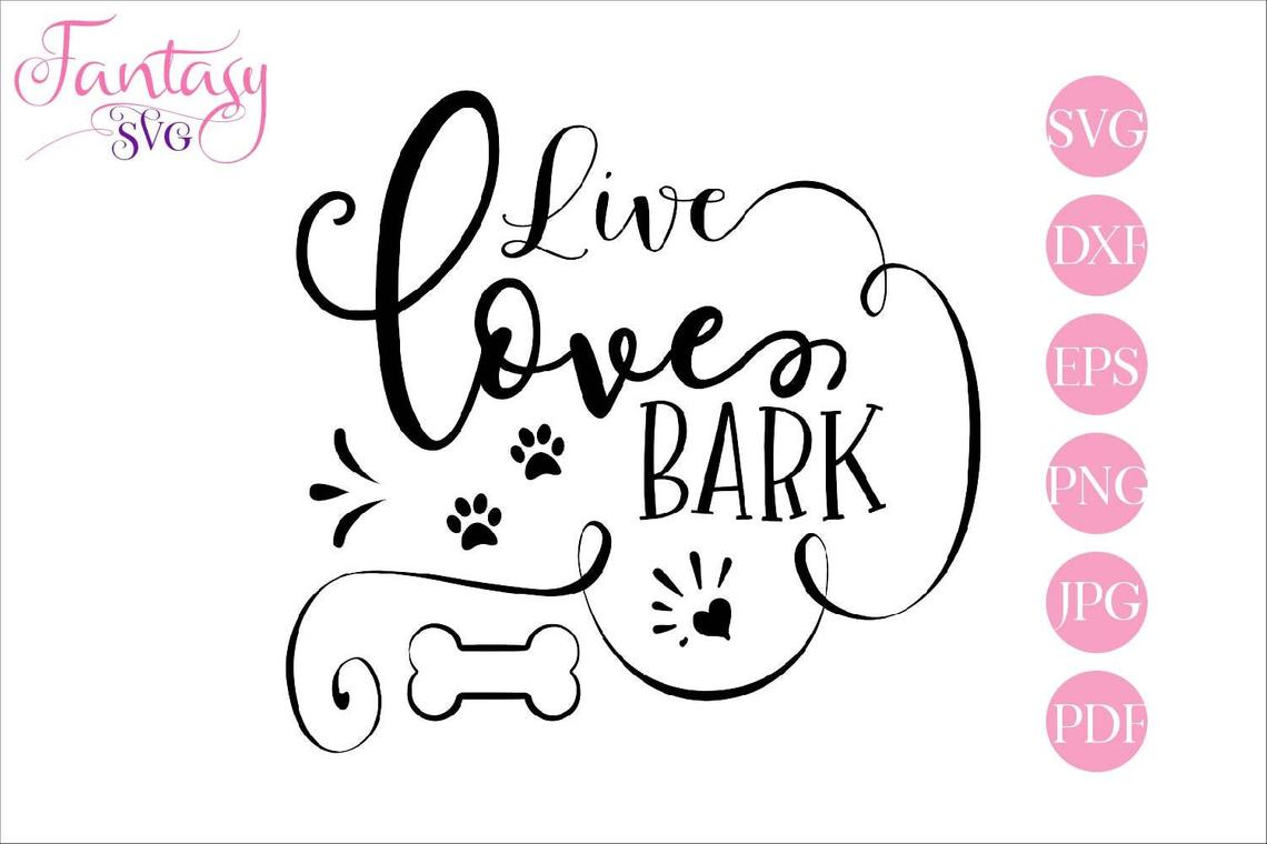 Download Free Live Love Bark Graphic By Fantasy Svg Creative Fabrica for Cricut Explore, Silhouette and other cutting machines.