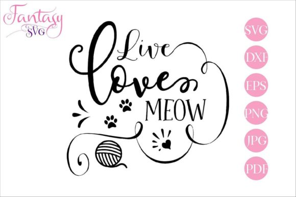 Download Free Live Love Meow Graphic By Fantasy Svg Creative Fabrica for Cricut Explore, Silhouette and other cutting machines.