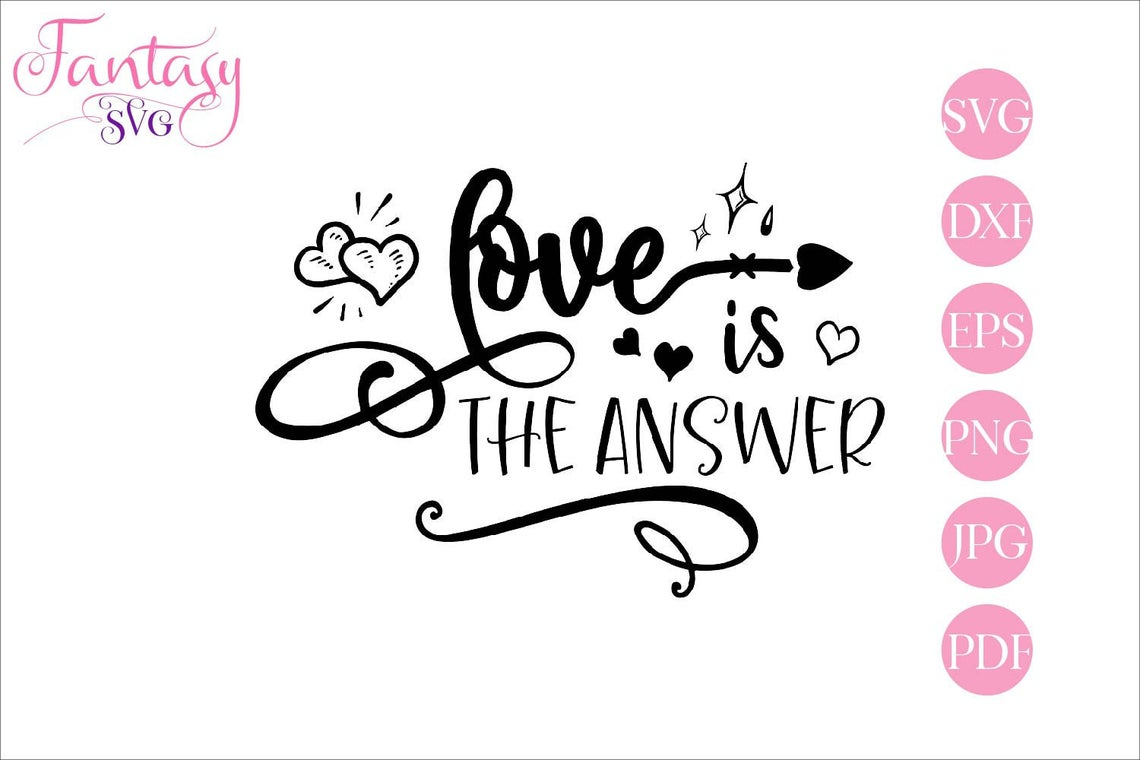 Love Is The Answer Graphic By Fantasy Svg Creative Fabrica