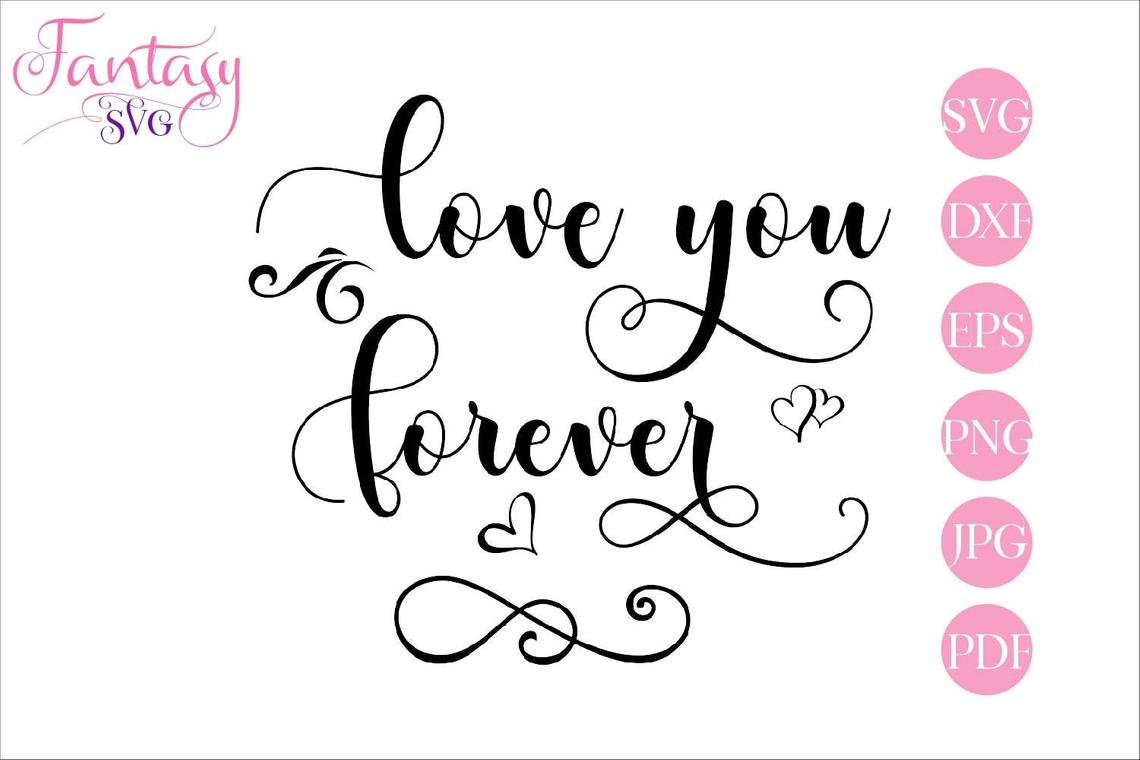 Download Free Love You Forever Graphic By Fantasy Svg Creative Fabrica for Cricut Explore, Silhouette and other cutting machines.