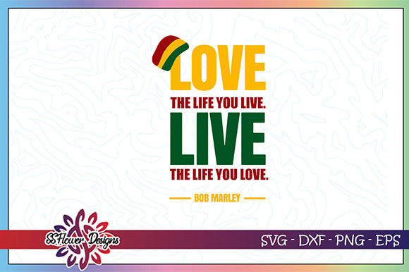 Download Free Love The Life You Live Graphic Graphic By Ssflower Creative for Cricut Explore, Silhouette and other cutting machines.