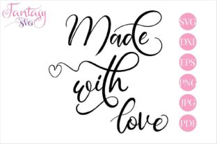 Download Free Made With Love Graphic By Fantasy Svg Creative Fabrica for Cricut Explore, Silhouette and other cutting machines.