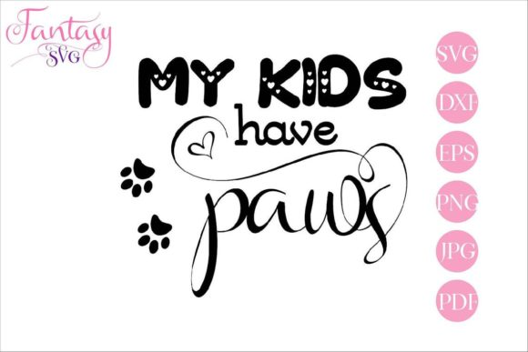 Download Free My Kids Have Paws Svg Cut Files Graphic By Fantasy Svg Creative Fabrica for Cricut Explore, Silhouette and other cutting machines.
