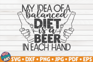 Download Free My Idea Of A Balanced Diet Svg Graphic By Mihaibadea95 for Cricut Explore, Silhouette and other cutting machines.