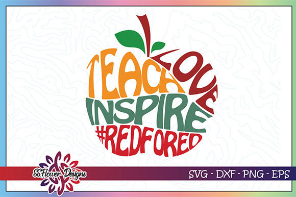 Download Free Redfored Teach Love Inspire Graphic By Ssflower Creative Fabrica for Cricut Explore, Silhouette and other cutting machines.