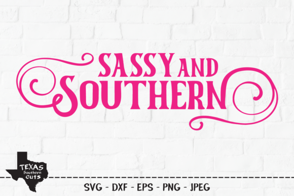Print on Demand: Sassy and Southern - Shirt Design Grafik Plotterdateien von texassoutherncuts