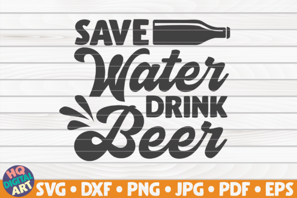 Download Free Save Water Drink Beer Svg Beer Quote Graphic By Mihaibadea95 for Cricut Explore, Silhouette and other cutting machines.