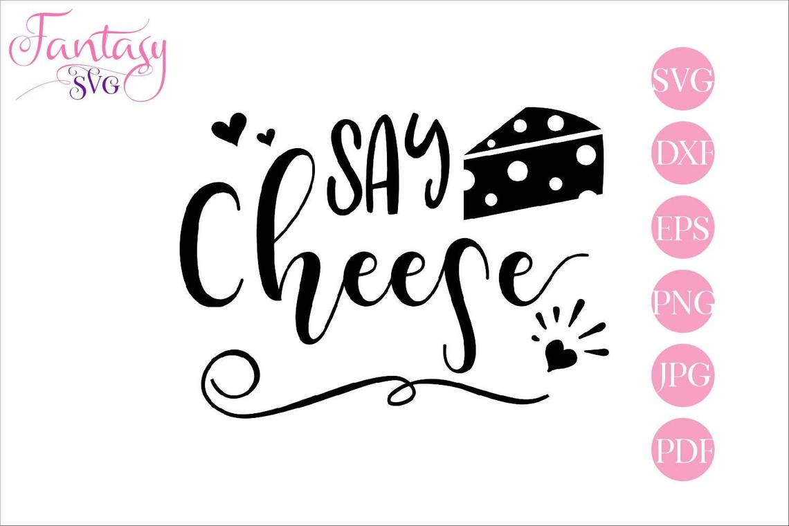 Say Cheese Cut Files Graphic By Fantasy Svg Creative Fabrica