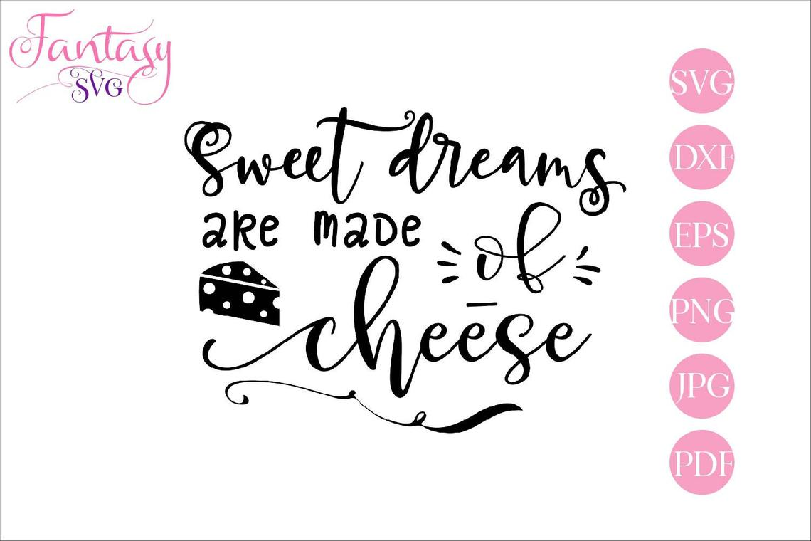 Download Free Sweet Dreams Are Made Of Cheese Graphic By Fantasy Svg for Cricut Explore, Silhouette and other cutting machines.