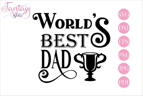 Download Free Worlds Best Dad Svg Cut Files Graphic By Fantasy Svg Creative Fabrica for Cricut Explore, Silhouette and other cutting machines.