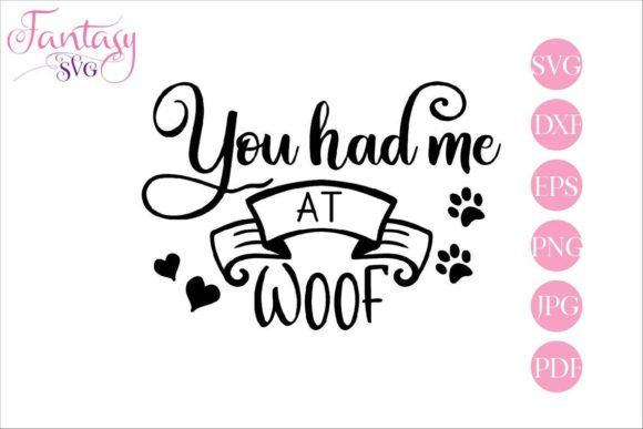 Download Free You Had Me At Woof Svg Cut Files Graphic By Fantasy Svg for Cricut Explore, Silhouette and other cutting machines.