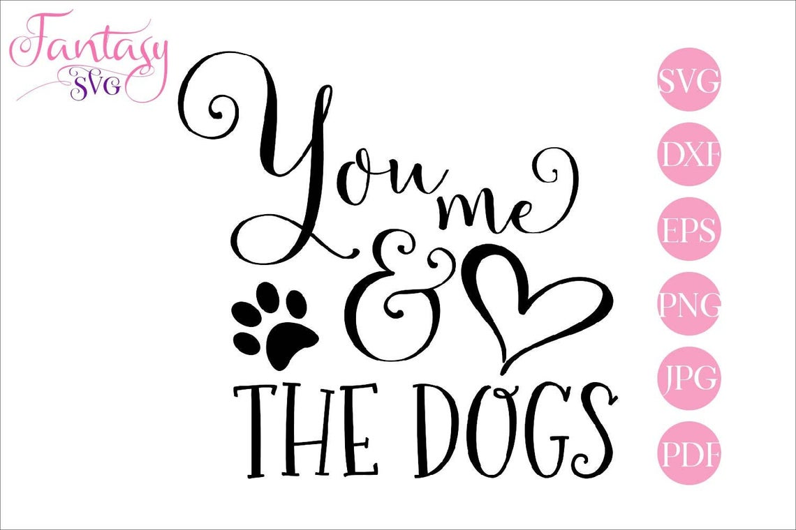 Download Free You Me And The Dogs Svg Cut Files Graphic By Fantasy Svg for Cricut Explore, Silhouette and other cutting machines.
