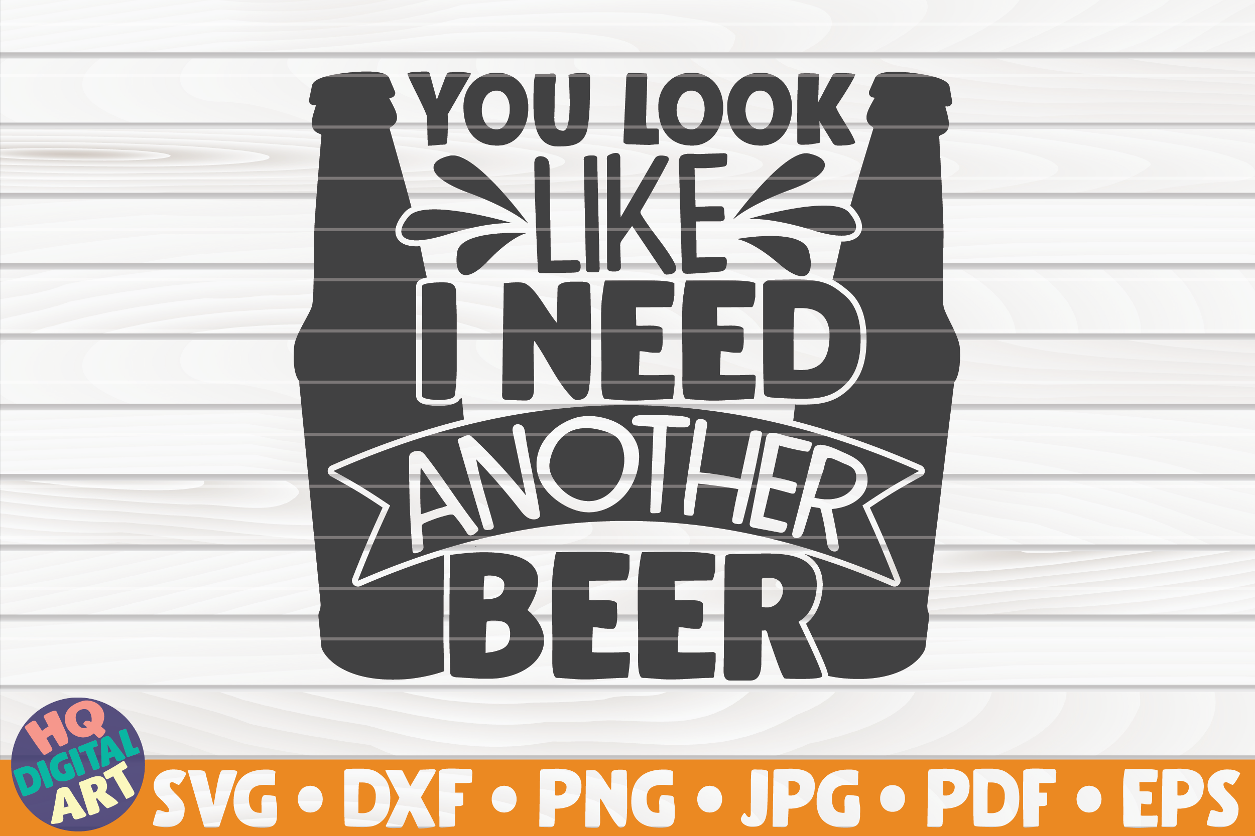 Download Free You Look Like I Need Another Beer Svg Graphic By Mihaibadea95 for Cricut Explore, Silhouette and other cutting machines.