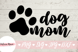 Download Free Dog Mom Graphic By Victoria Turecamo Creative Fabrica for Cricut Explore, Silhouette and other cutting machines.