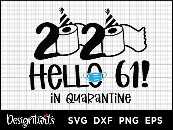 Download Free Hello 61 2020 Graphic By Spoonyprint Creative Fabrica for Cricut Explore, Silhouette and other cutting machines.