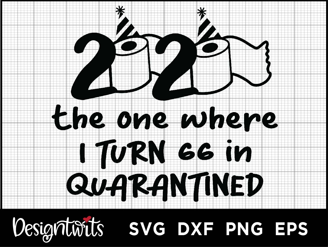 Download Free I Turn 66 In Quarantine Graphic By Spoonyprint Creative Fabrica for Cricut Explore, Silhouette and other cutting machines.