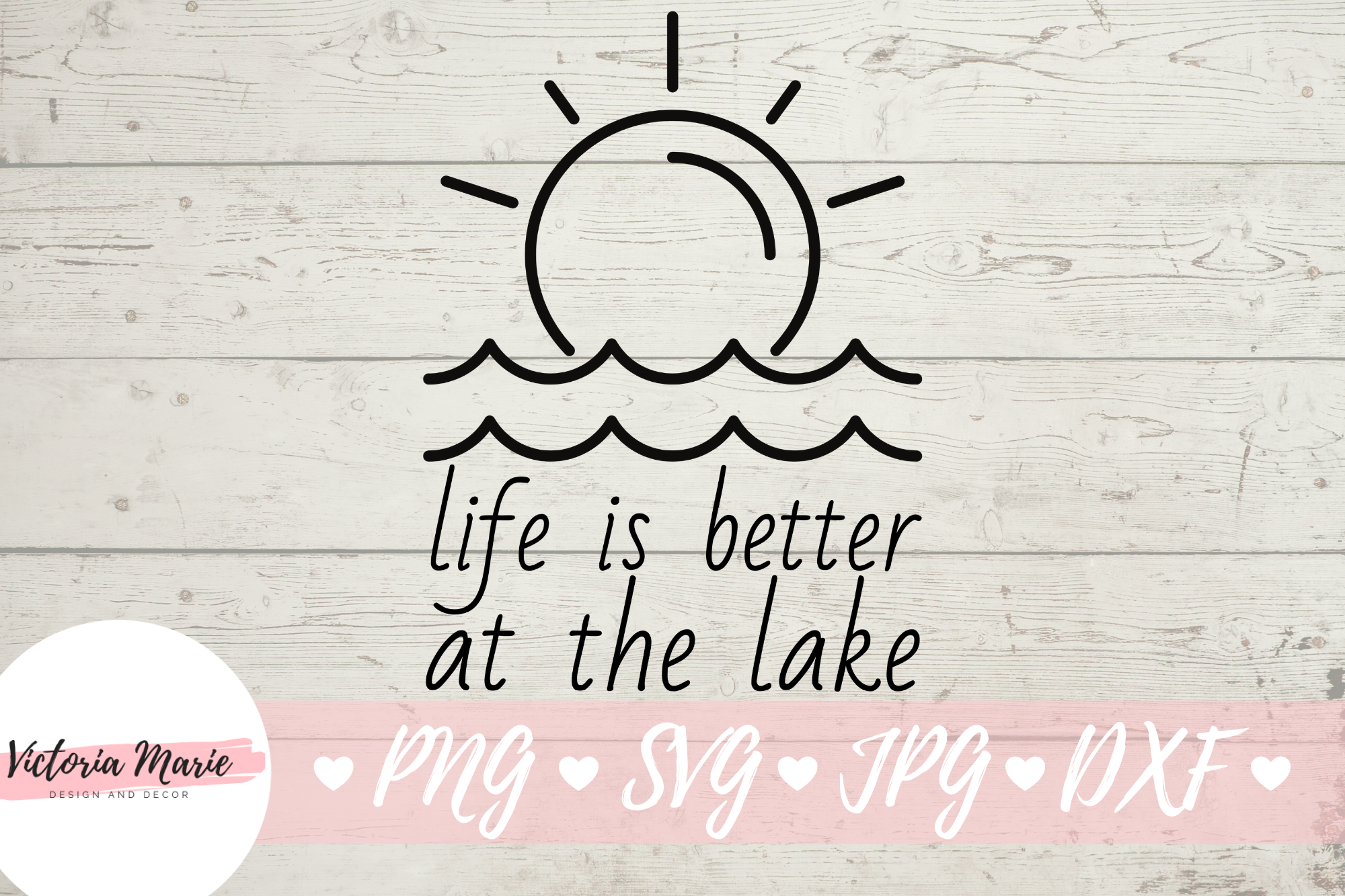 Download Free Life Is Better At The Lake Graphic By Victoria Turecamo for Cricut Explore, Silhouette and other cutting machines.
