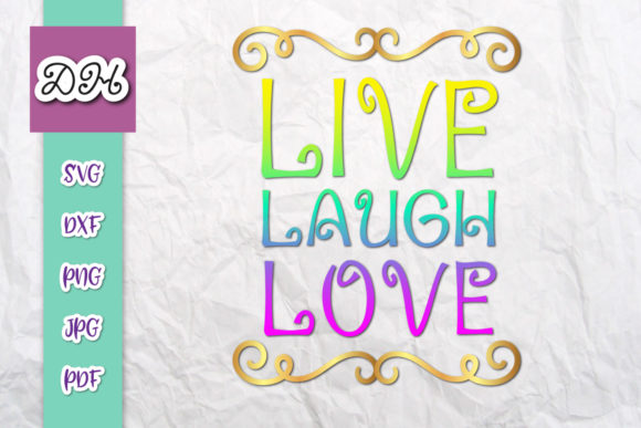 Download Free Live Laugh Love Inspiration Print Cut Graphic By Digitals By for Cricut Explore, Silhouette and other cutting machines.