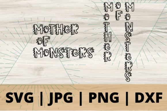 Download Free Mom Mother Of Monsters Graphic By Talia Smith Creative Fabrica for Cricut Explore, Silhouette and other cutting machines.