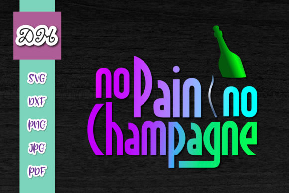 Download Free No Pain No Champagne Funny Print Cut Graphic By Digitals By for Cricut Explore, Silhouette and other cutting machines.