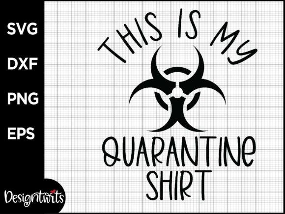 Download Free Quarantine Shirt Graphic By Spoonyprint Creative Fabrica for Cricut Explore, Silhouette and other cutting machines.