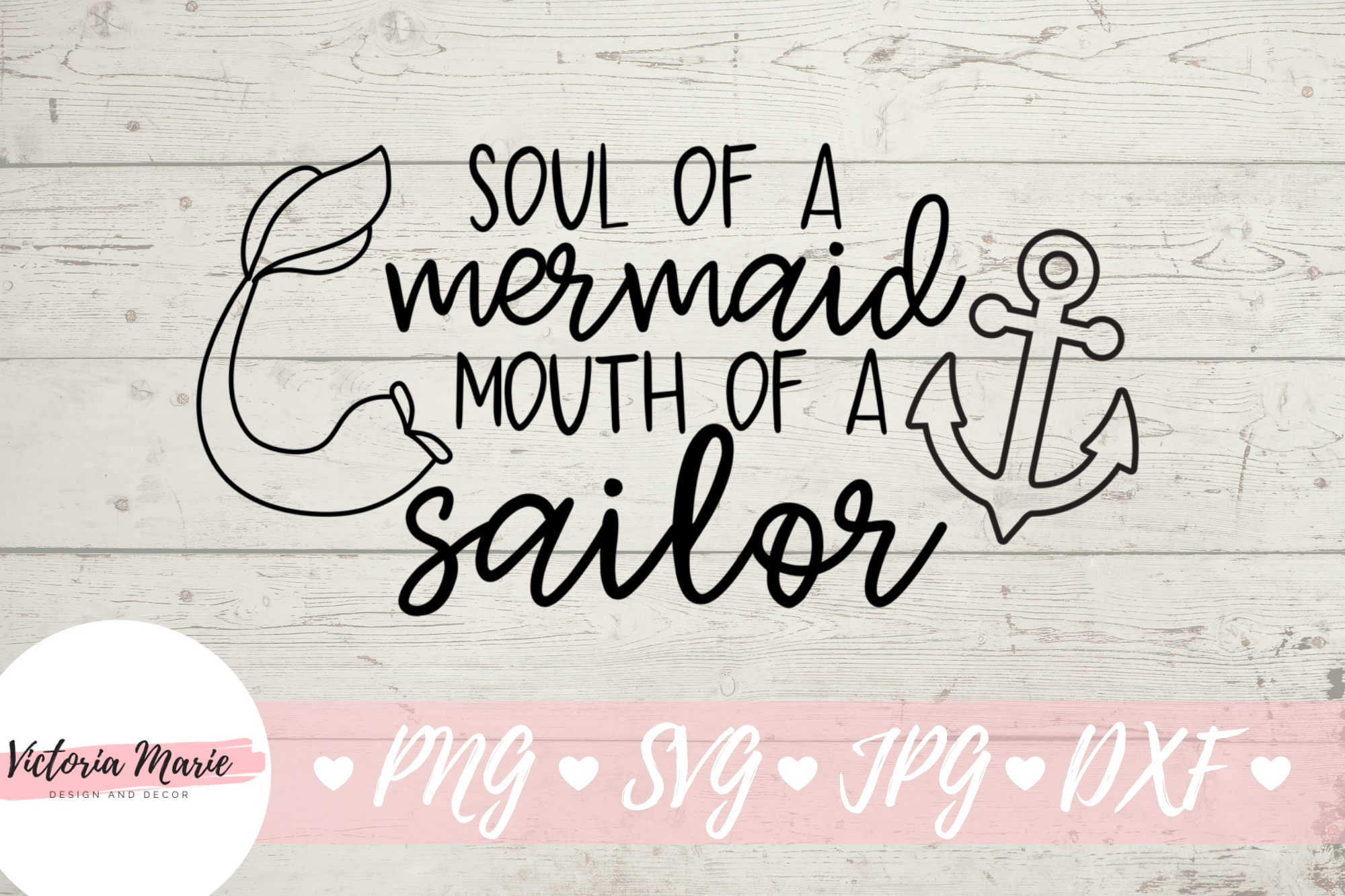 Download Free Soul Of A Mermaid Mouth Of A Sailor Graphic By Victoria Turecamo for Cricut Explore, Silhouette and other cutting machines.