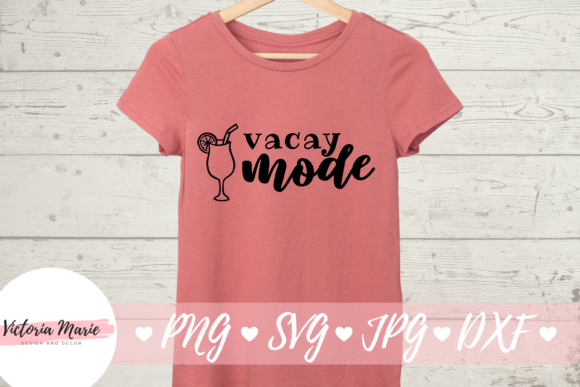 Download Free Vacay Mode Vacation Cut File Graphic By Victoria Turecamo for Cricut Explore, Silhouette and other cutting machines.