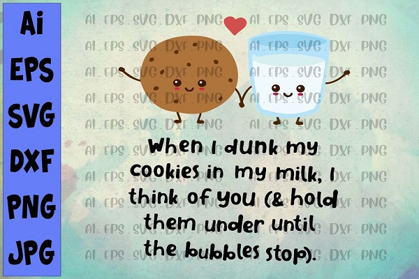 Download Free When I Dunk My Cookies In My Milk Graphic By Printvectors for Cricut Explore, Silhouette and other cutting machines.