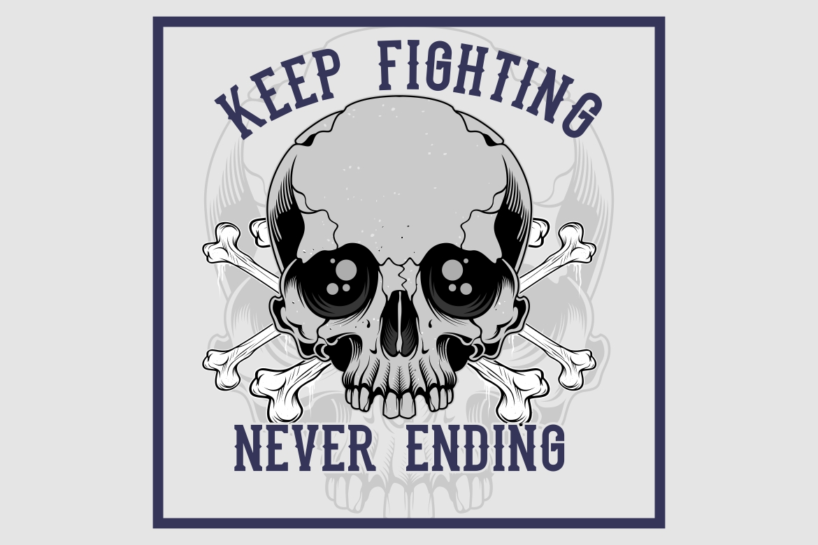 Download Free Skull Cross Bone Keep Fighting Never End Graphic By Epic Graphic for Cricut Explore, Silhouette and other cutting machines.