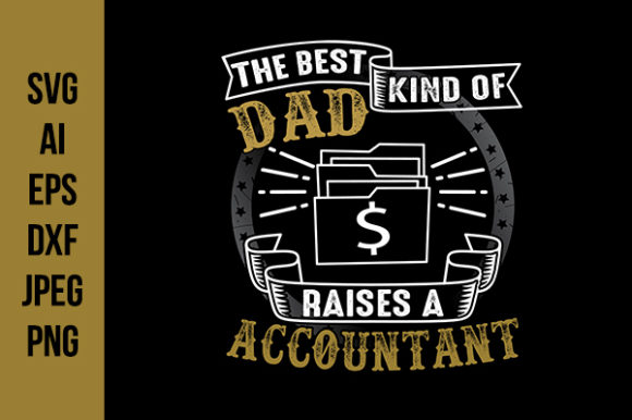 Download Free Accountant Father S Day Quotes Graphic By Tosca Digital for Cricut Explore, Silhouette and other cutting machines.