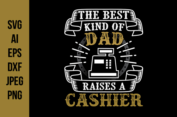 Download Free Cashier Father S Day Quotes Graphic By Tosca Digital Creative for Cricut Explore, Silhouette and other cutting machines.