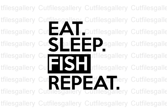 Download Free Eat Sleep Fish Repeat Graphic By Cutfilesgallery Creative Fabrica for Cricut Explore, Silhouette and other cutting machines.
