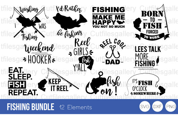 Download Free Fishing Saying Bundle Graphic By Cutfilesgallery Creative Fabrica for Cricut Explore, Silhouette and other cutting machines.