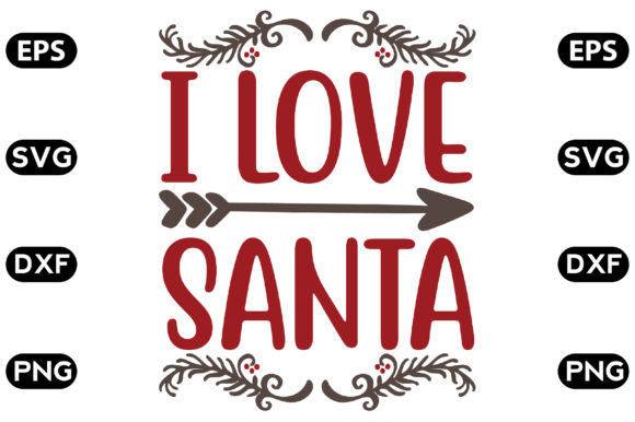 Download Free I Love Santa Graphic By Svg Store Creative Fabrica for Cricut Explore, Silhouette and other cutting machines.