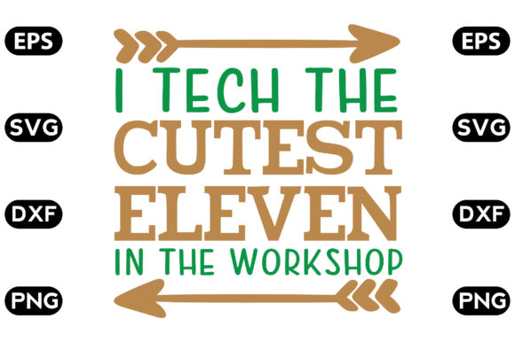 Download Free I Teach The Cutest Eleven In The Graphic By Svg Store Creative for Cricut Explore, Silhouette and other cutting machines.