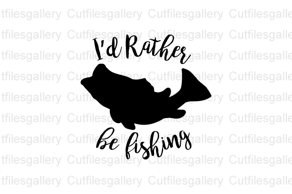 Download I D Rather Be Fishing Graphic By Cutfilesgallery Creative Fabrica