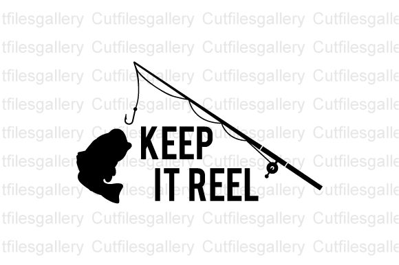 Download Free Keep It Reel Svg Father S Day Svg Graphic By Cutfilesgallery for Cricut Explore, Silhouette and other cutting machines.