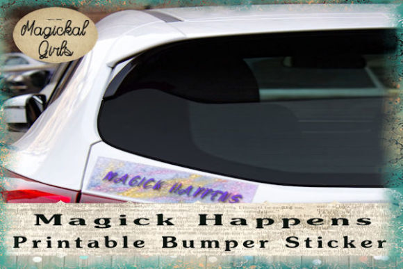 Download Free Magick Happens Bumper Sticker Graphic By Magickal Girls for Cricut Explore, Silhouette and other cutting machines.
