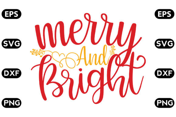 Download Free Merry And Bright T Shirt Graphic By Svg Store Creative Fabrica for Cricut Explore, Silhouette and other cutting machines.