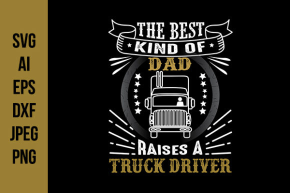 Download Free Truck Driver Father S Day Quotes Graphic By Tosca Digital for Cricut Explore, Silhouette and other cutting machines.