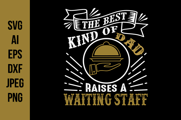 Download Free Waiting Staff Father S Day Quotes Graphic By Tosca Digital for Cricut Explore, Silhouette and other cutting machines.