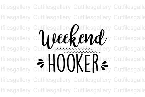 Download Free Weekend Hooker Graphic By Cutfilesgallery Creative Fabrica for Cricut Explore, Silhouette and other cutting machines.