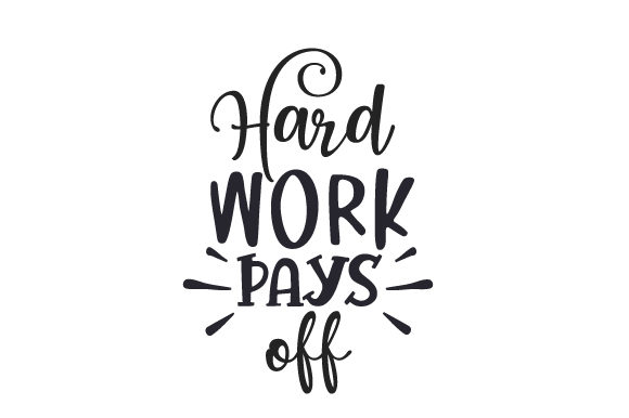Download Free Hard Work Pays Off Svg Cut File By Creative Fabrica Crafts for Cricut Explore, Silhouette and other cutting machines.