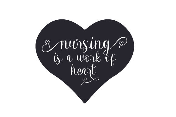 Nursing is a Work of Heart Work Craft Cut File By Creative Fabrica Crafts