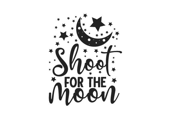 Shoot for the Moon Trabajo Archivo de Corte Craft Por Creative Fabrica Crafts