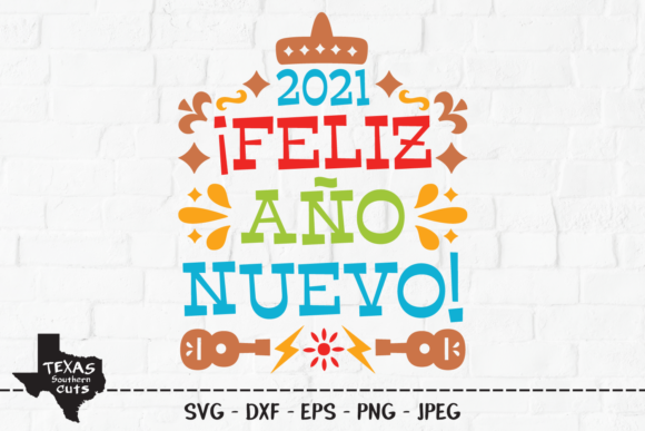 Download Free 2021 Feliz Ano Nuevo New Years Eve Graphic By for Cricut Explore, Silhouette and other cutting machines.