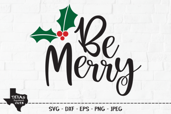 Download Free Be Merry Christmas Shirt Design Graphic By Texassoutherncuts Creative Fabrica for Cricut Explore, Silhouette and other cutting machines.