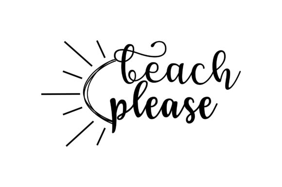 Beach Please for Summer Graphic Crafts By FauzIDEA